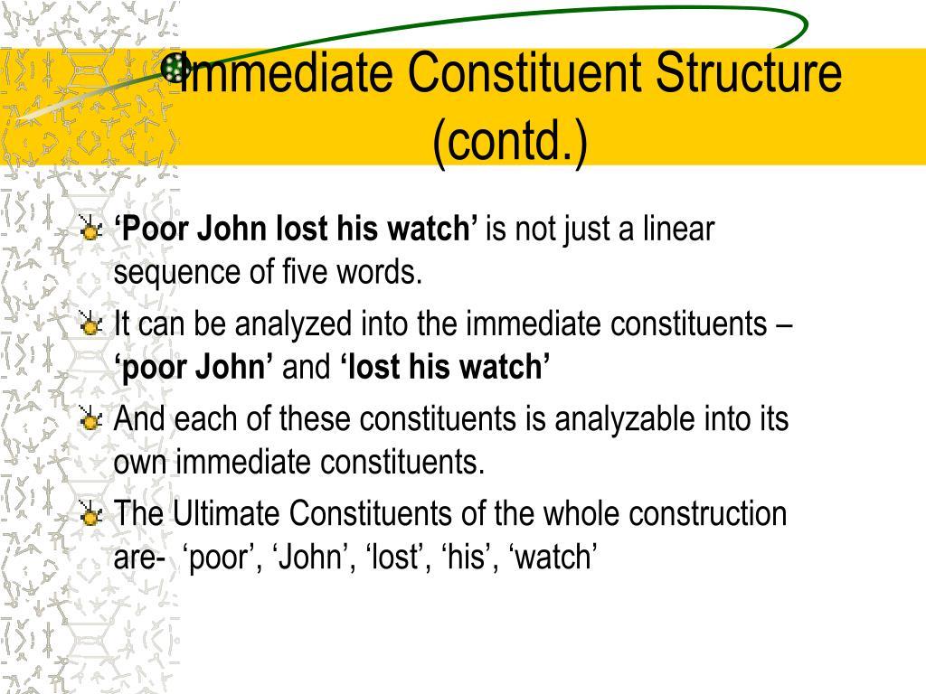 Immediate Constituent Structure (contd.)