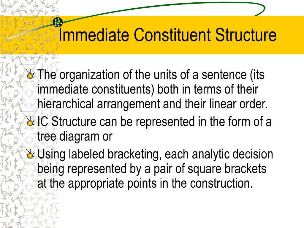 Immediate Constituent Structure