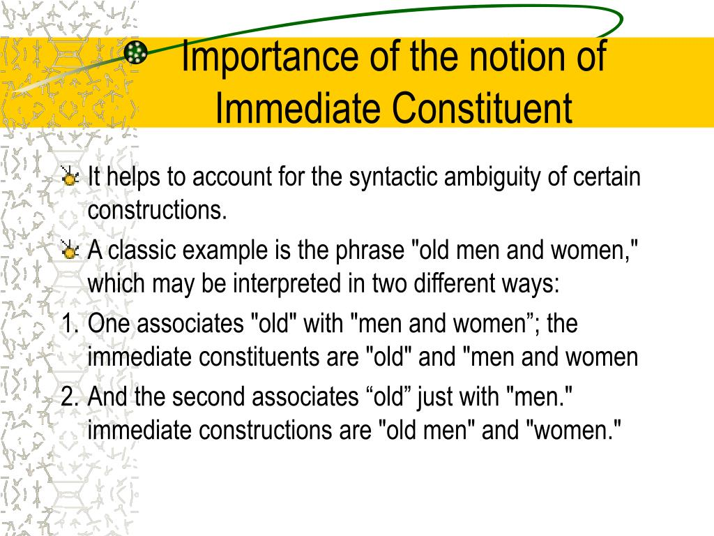 Importance of the notion of Immediate Constituent