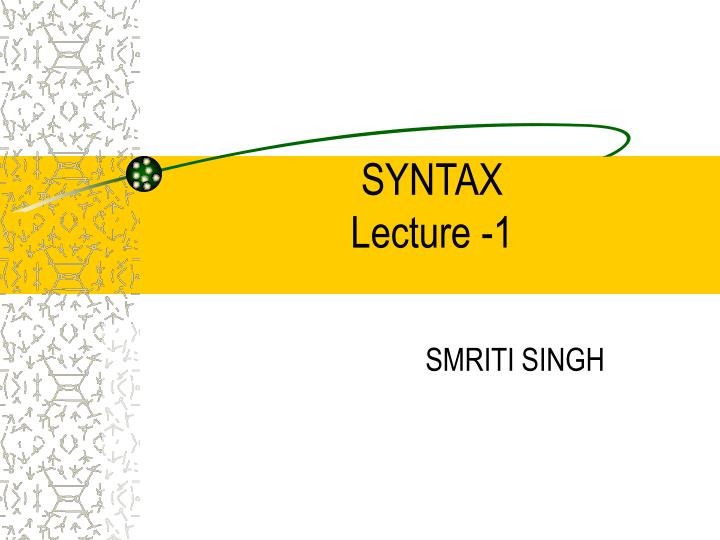 Syntax lecture 1