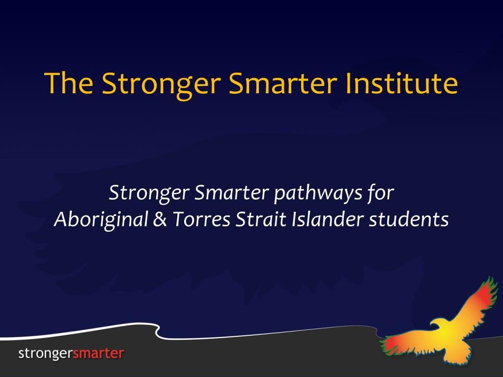 the stronger smarter institute l.