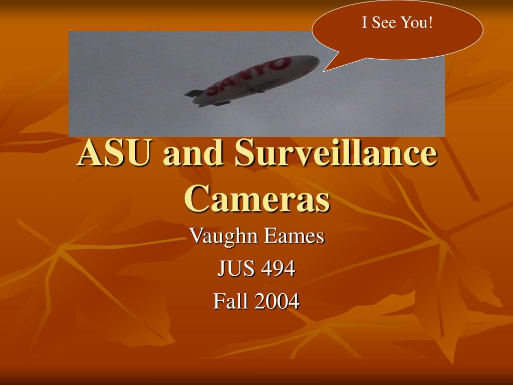 asu and surveillance cameras l.