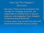 how did this happen servicers