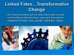 linked fates transformative change