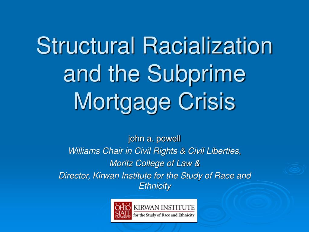 structural racialization and the subprime mortgage crisis l.