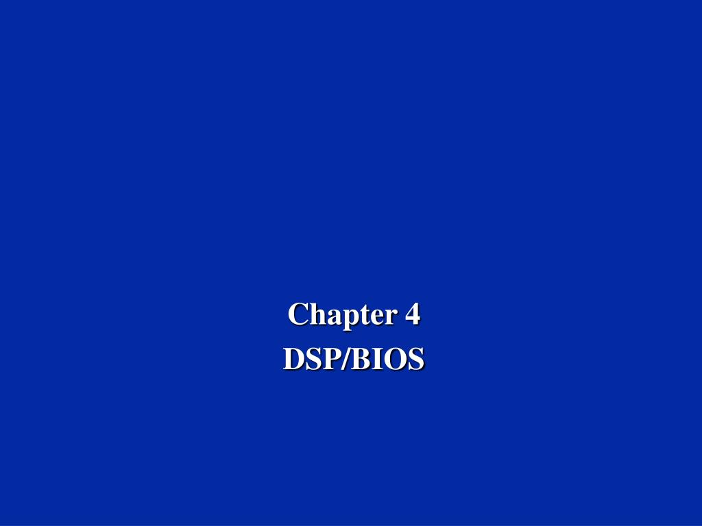 chapter 4 dsp bios l.
