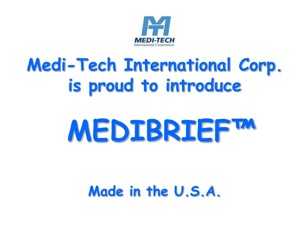 medi tech international corp is proud to introduce medibrief made in the u s a l.