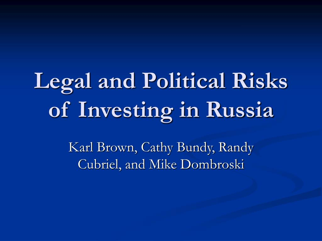 legal and political risks of investing in russia l.