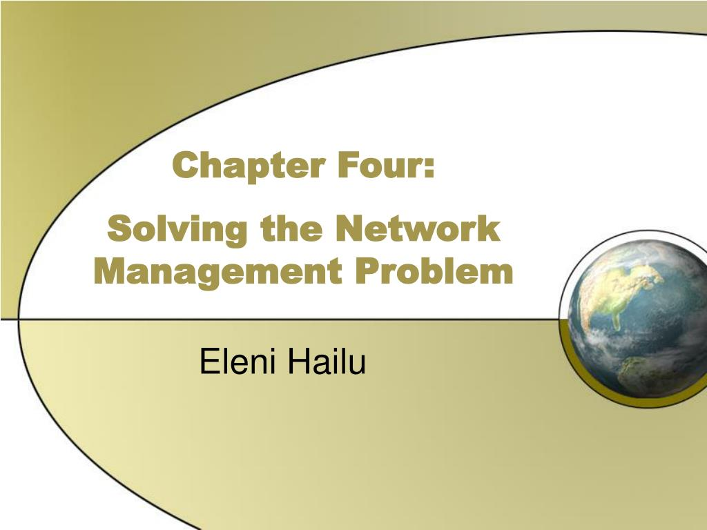 chapter four solving the network management problem l.