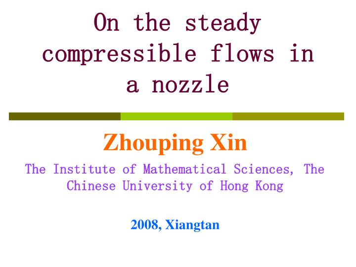 on the steady compressible f lows in a nozzle n.