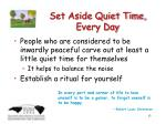 set aside quiet time every day