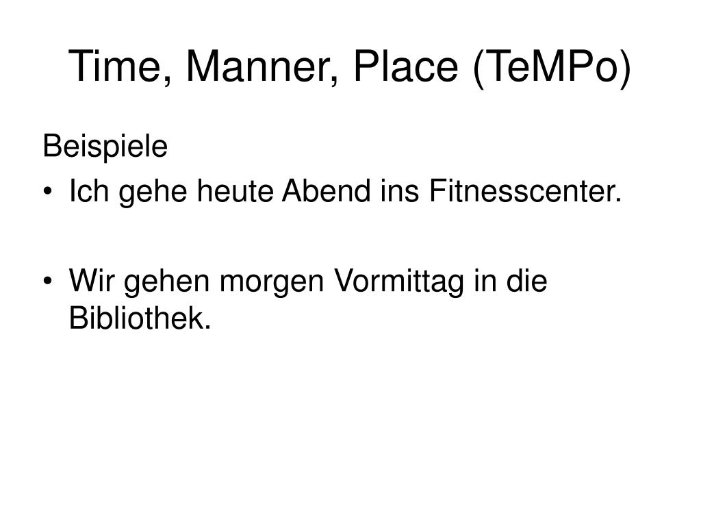 Time, Manner, Place (TeMPo)