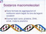 sostanze macromolecolari