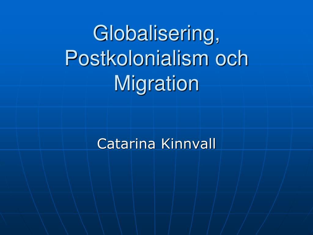 globalisering postkolonialism och migration l.