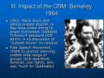 iii impact of the crm berkeley 1964