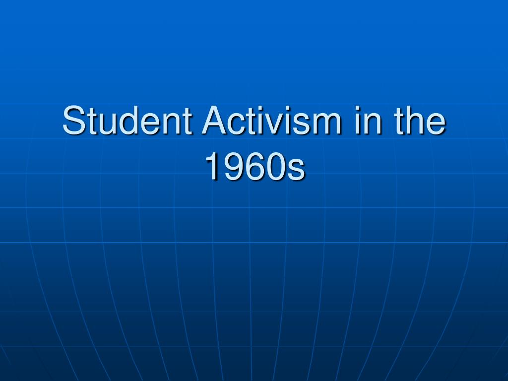 student activism in the 1960s l.