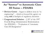 an answer to automatic class iii status fdama