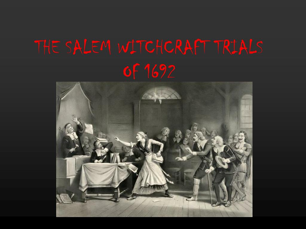 the salem witchcraft trials of 1692 l.