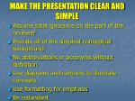 make the presentation clear and simple