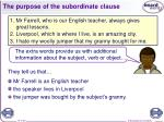 the purpose of the subordinate clause