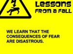 we learn that the consequences of fear are disastrous