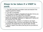 steps to be taken if a vsep is used