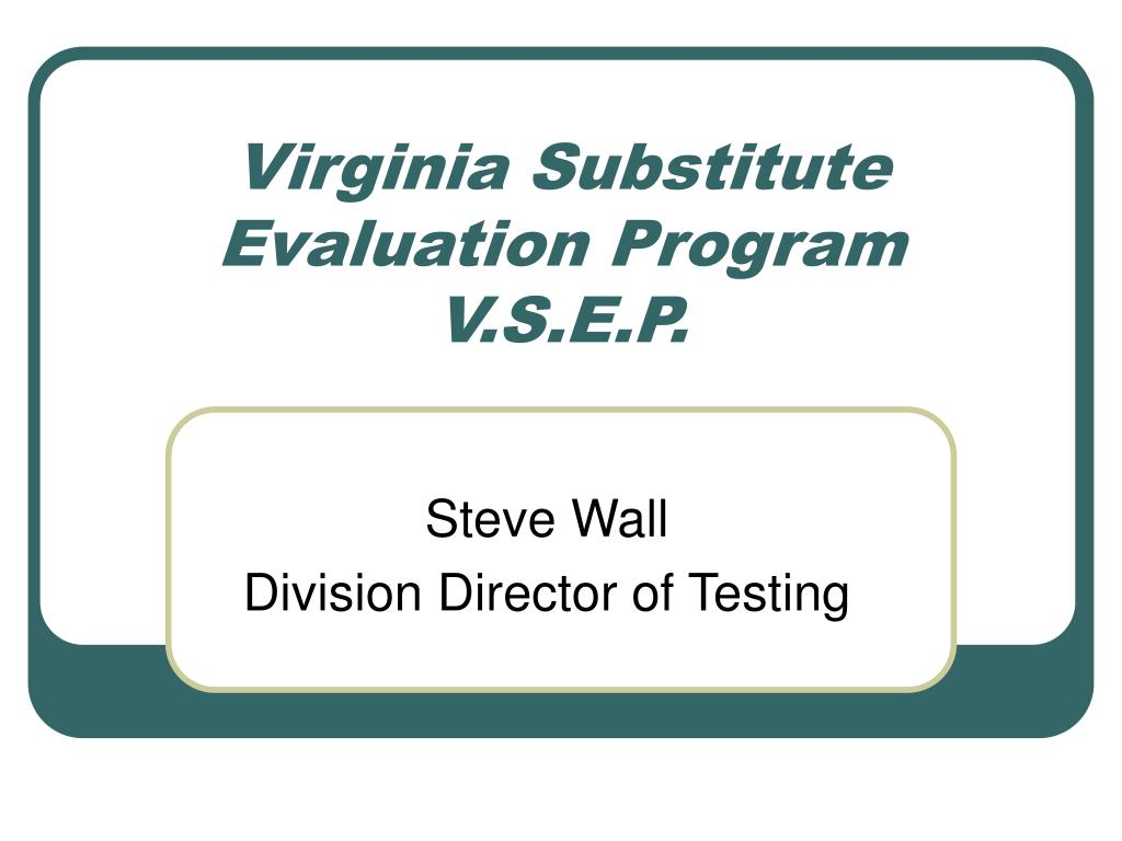 virginia substitute evaluation program v s e p l.