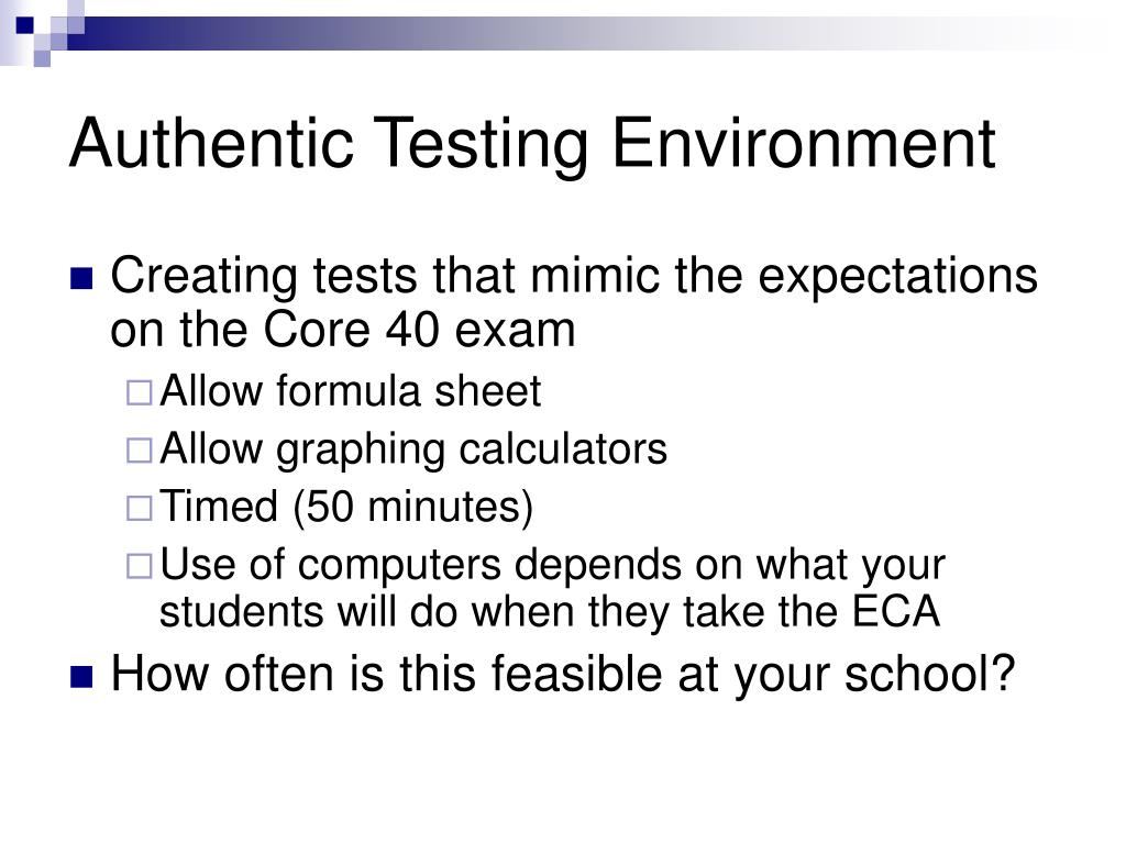 Authentic Testing Environment