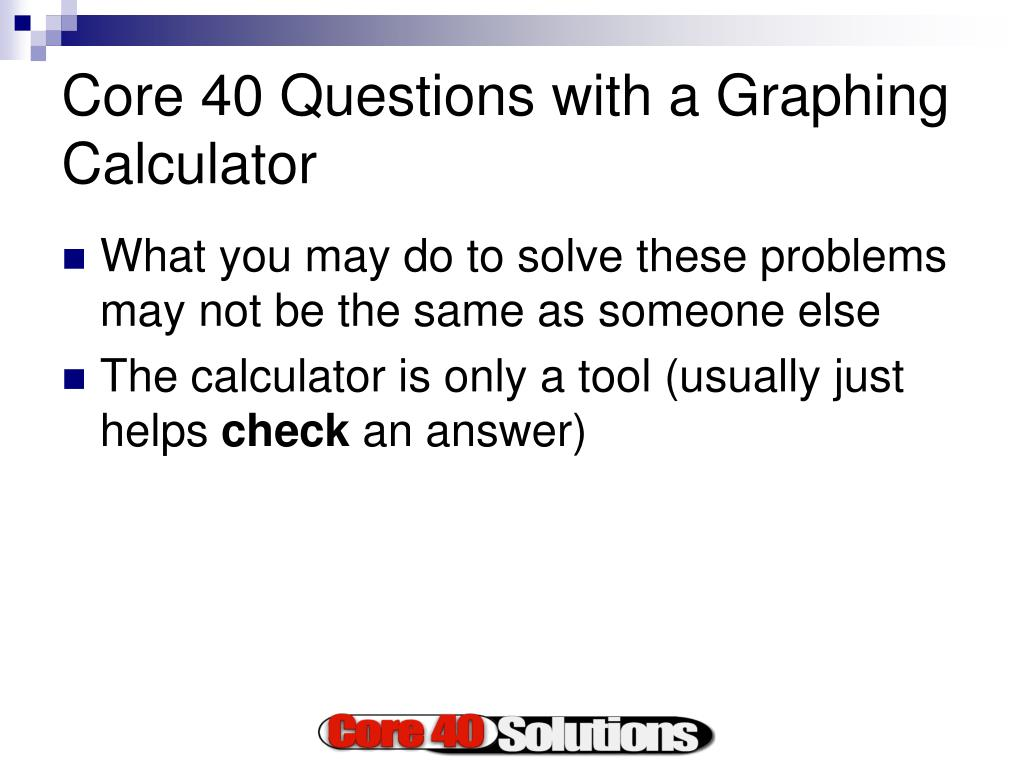 Core 40 Questions with a Graphing Calculator