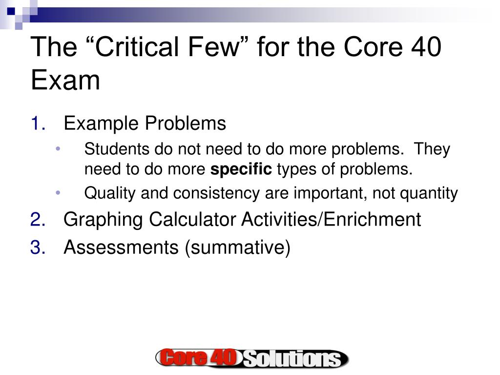 "The ""Critical Few"" for the Core 40 Exam"
