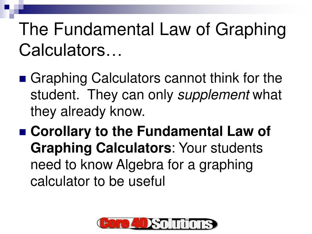 The Fundamental Law of Graphing Calculators…