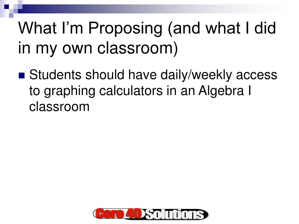 What I'm Proposing (and what I did in my own classroom)