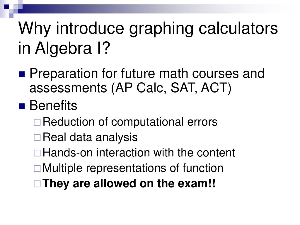 Why introduce graphing calculators in Algebra I?