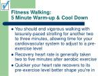 fitness walking 5 minute warm up cool down30