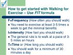how to get started with walking for exercise use fit formula