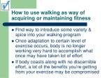 how to use walking as way of acquiring or maintaining fitness