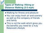 types of walking hiking or distance walking 2 5 mph