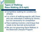 types of walking race walking 6 9 mph
