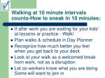 walking at 10 minute intervals counts how to sneak in 10 minutes45