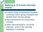 walking at 10 minute intervals counts