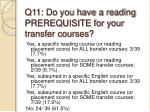 q11 do you have a reading prerequisite for your transfer courses