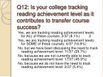 q12 is your college tracking reading achievement level as it contributes to transfer course success