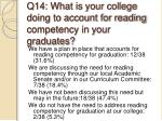 q14 what is your college doing to account for reading competency in your graduates