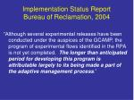 implementation status report bureau of reclamation 2004