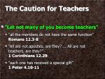 the caution for teachers