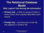 the relational database model with logical ties among the information