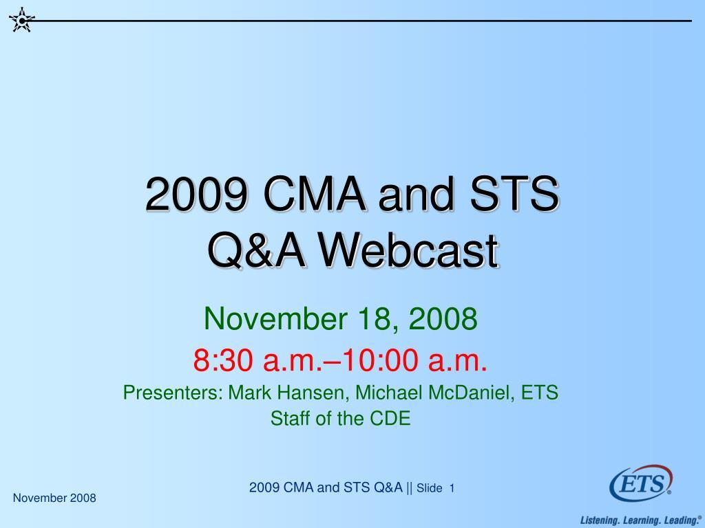 2009 cma and sts q a webcast l.