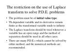the restriction on the use of laplace transform to solve p d e problems