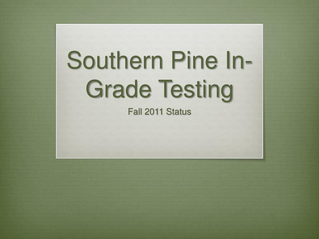 southern pine in grade testing l.