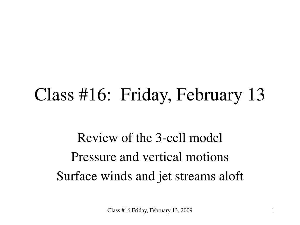 class 16 friday february 13 l.